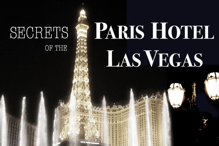 secrets of the Paris hotel Las Vegas
