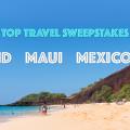 travel sweepstakes_maui_thailand_mexico_dubai