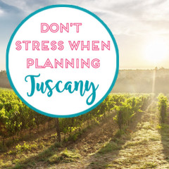 tips for planning tuscan vacation